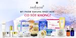 Mỹ phẩm Sakura Nhật Bản có tốt không?